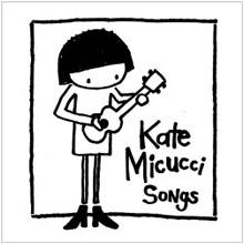 Kate Micucci - Songs